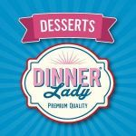 Dinner Lady Desserts (LongFill)